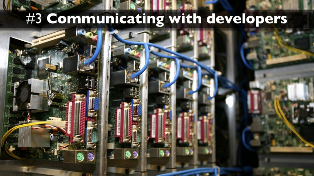 Skill 3: communicating with developers